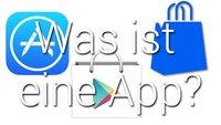 Was ist eine App? Die ultimative Begriffsklärung für jedermann