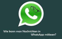 WhatsApp mitlesen mit...