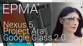 Ein paar Minuten Android: Nexus 5, Project Ara und Google Glass 2.0