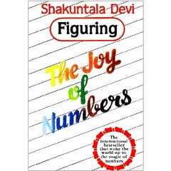 Figuring the Joy of Numbers by Shakuntala Devi