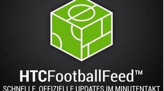 HTC FootballFeed: Neue App bringt Champions League aufs Smartphone