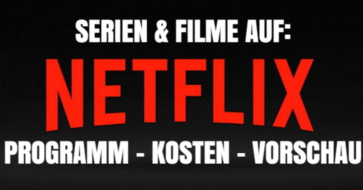 Netflix Serien Filme Angebot Und Kosten Des Streaming Dienstes
