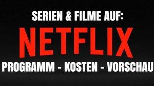 Netflix Serien & Filme: Angebot und Kosten des Streaming-Dienstes