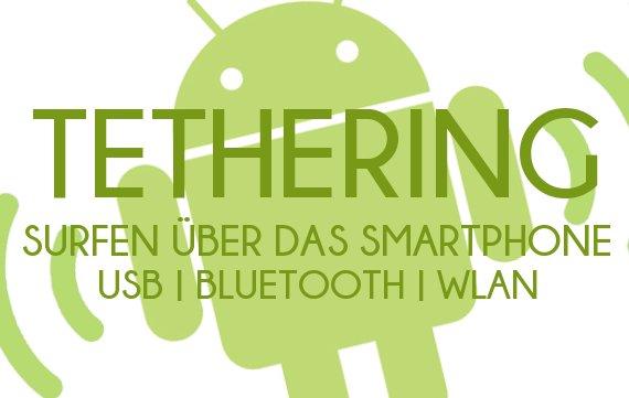 Tethering mit Android: So verbindet ihr PC und Handy (USB, WLAN, Bluetooth)