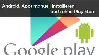 APK installieren: Dateien ohne Google Play Store auf Android