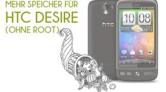 HTC Desire: Mehr Speicher ohne Root (Anleitung)