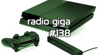 radio giga #138: PlayStation 4, BlizzCon und Burial at Sea