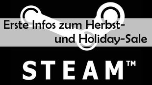 Steam: Herbstsale und Holiday-Sales im Anmarsch