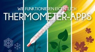 Wie funktionieren eigentlich: Thermometer-Apps