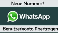 WhatsApp: Neue Nummer? Account übertragen leicht gemacht