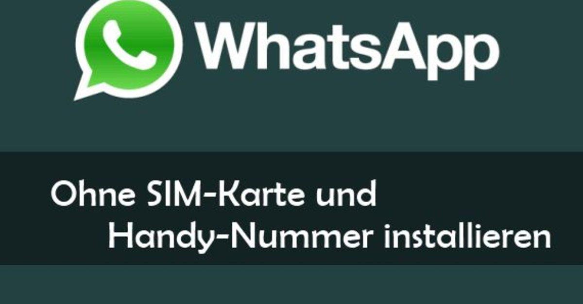 whatsapp ohne sim karte WhatsApp ohne SIM Karte verifizieren: So klappts