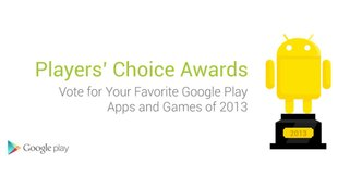 Google Players' Choice Award: Stimmt ab für eure liebsten Android Apps 2013