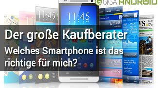 Der große Kaufberater: Welches Smartphone ist das richtige für mich?