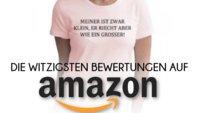 Die witzigsten Amazon-Rezensionen aus Deutschland und den USA (+eure Vorschläge)