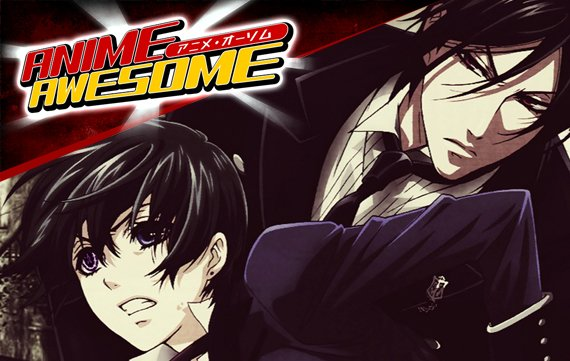 Anime Awesome: Black Butler - Teuflisch gut