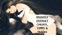 Bravely Default Cheats, Tipps und Tricks für den Nintendo 3DS