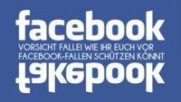 5 fiese Facebook-Fallen und wie ihr euch dagegen schützen könnt