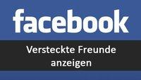 Facebook-Cheat: So könnt ihr versteckte Freunde sehen!