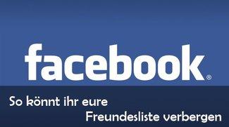 Facebook: Freunde verbergen und Kontakte verstecken
