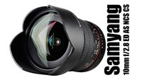 Neues Samyang Ultraweitwinkel - 10mm f/2.8 ED AS NCS CS