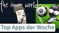 Stickman Soccer und The Inner World: Top-Apps der Woche
