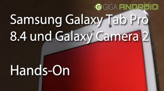 Samsung Galaxy Tab Pro 8.4 und Galaxy Camera 2 im kurzen Hands-On (CES 2014)