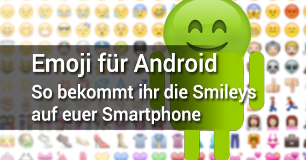 emoji f r android so bekommt ihr die smileys auf euer smartphone giga. Black Bedroom Furniture Sets. Home Design Ideas