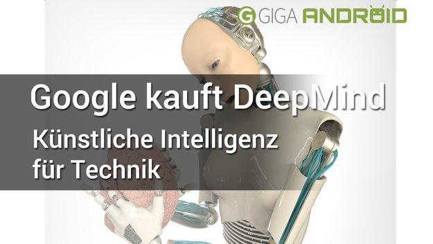 Mehr Intelligenz für Maschinen: Google kauft DeepMind