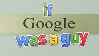Video des Tages: What if Google was a Guy?