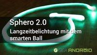 Coole Langzeitbelichtungs-Effekte mit dem Sphero 2.0!