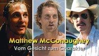 Warum Matthew McConaughey den Oscar kriegen muss!