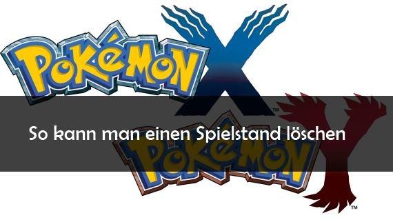 Pokemon X/Y: Spielstand löschen und neu anlegen