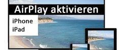 AirPlay aktivieren (iPhone & iPad) – so geht's