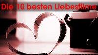 Die 10 besten Liebesfilme zum Weinen, Lachen und Schmachten