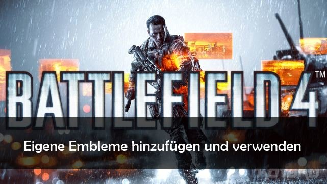Battlefield 4 Embleme Hinzufügen How To