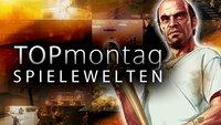 TOPmontag: Die besten Spielewelten- Teil 3!