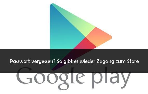 Google Play Store: Passwort vergessen – Das kann man tun