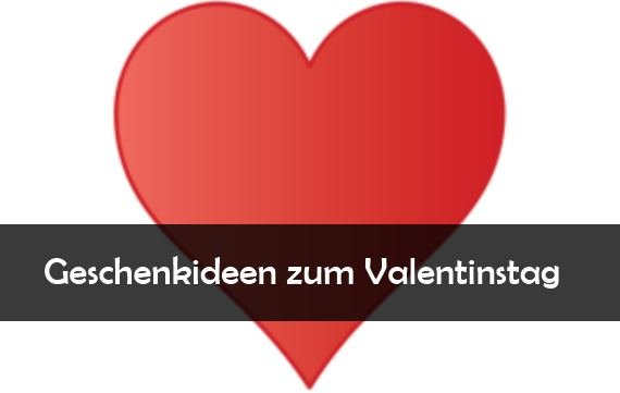 Valentinstag Geschenke: Ideen zum Fest der Liebe