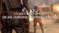 High Noon: 15 Wild West-Spiele, die ihr unbedingt kennen solltet