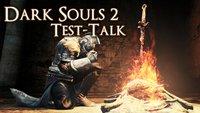 Dark Souls 2 Test-Talk: Eine Stunde Gespräch über den Tod mit Leo, Tobi und Tom