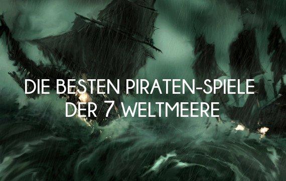 Und 'ne Buddl voll Rum: Die besten Piraten-Spiele der sieben Weltmeere