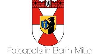 Die besten Fotospots in Berlin-Mitte