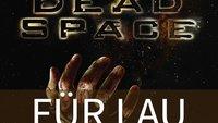 Dead Space: Holt euch den Grusel-Titel kostenlos via Origin
