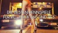 Wer bremst, verliert: Die besten Rennspiele für PC, Xbox 360 und PS3