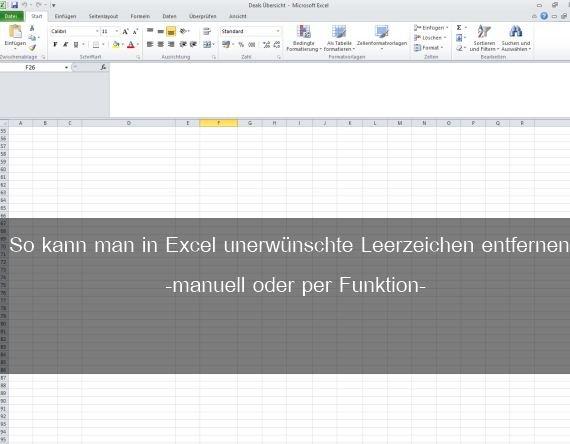 Excel: Leerzeichen entfernen – automatisch oder per Hand