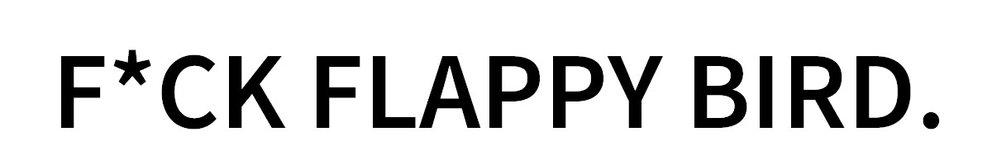 """Das erste Review zum Spiel kam mehr als 5 Monate nach dem Release und umfasste lediglich die Worte """"F*ck Flappy Bird""""."""