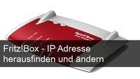 Fritz!Box: IP Adresse herausfinden und ändern