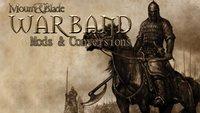 Mount and Blade - Warband: Mods und Conversions für Kriegsherren