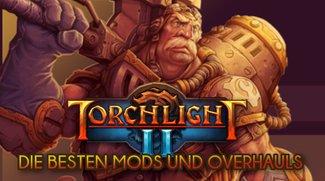 Torchlight 2: Mods und Overhauls für den Diablo-Klon