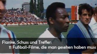 11 Fußball-Filme, die man gesehen haben muss - Flanke, Schuss und Treffer